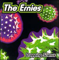 The Ernies : Dropping Science