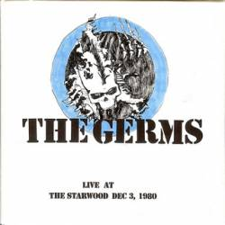 The Germs : Live at the Starwood Dec 3, 1980