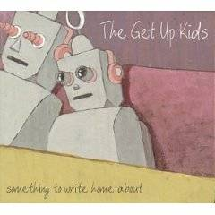 The Get Up Kids : Something to Write Home About