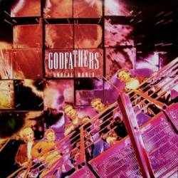 The Godfathers : Unreal World