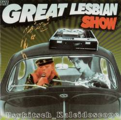The Great Lesbian Show : Psykitsch Kaleidoscope