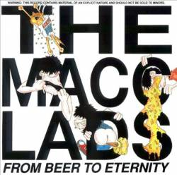 The Macc Lads : From Beer to Eternity