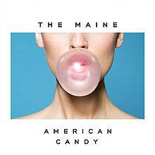 The Maine : American Candy