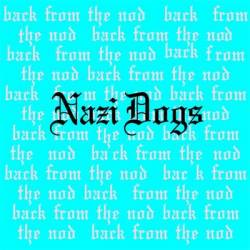 The Nazi Dogs : Back from the Nod