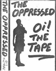 The Oppressed : Oi! the Tape
