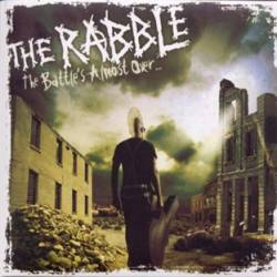The Rabble : The Battle's Almost Over