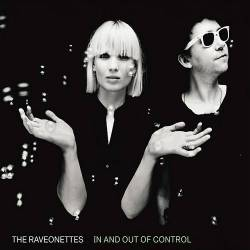 The Raveonettes : In and Out of Control