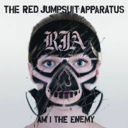 The Red Jumpsuit Apparatus : Am I the Enemy