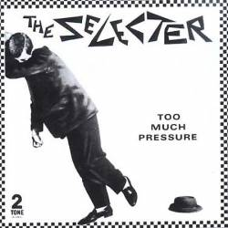 The Selecter : Too Much Pressure