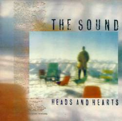 The Sound : Heads and Hearts