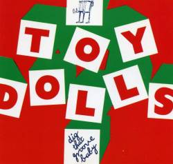 The Toy Dolls : Dig That Groove Baby
