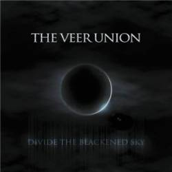 The Veer Union : Divide the Blackened Sky