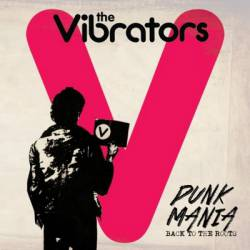 The Vibrators : Punk Mania (Back to the Roots)