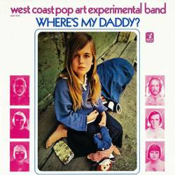 The West Coast Pop Art Experimental Band : Where's My Daddy?