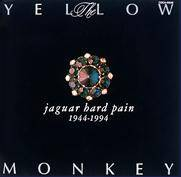 The Yellow Monkey : Jaguar Hard Pain