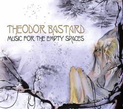 Theodor Bastard : Music For The Empty Spaces