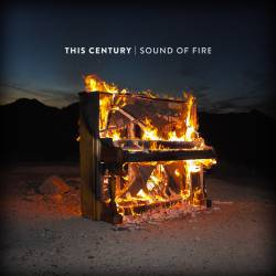 This Century : Sound of Fire