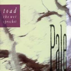Toad the Wet Sprocket : Pale