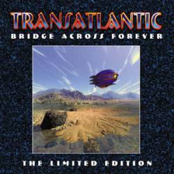 Transatlantic : Bridge Across Forever Limited Edition