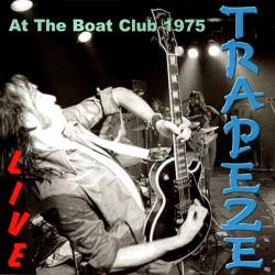 Trapeze : Live At The Boat Club 1975