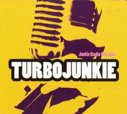 Turbo Junkie : Junkie Radio Sessions