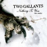 Two Gallants : Nothing to You (re-mix) + 3