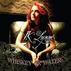 VK Lynne : Whiskey or Water