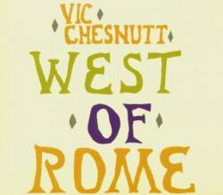 Vic Chesnutt : West of Rome