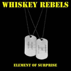 Whiskey Rebels : Element of Surprise