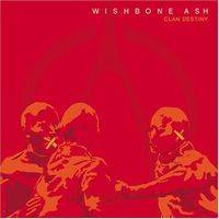 Wishbone Ash : Clan Destiny