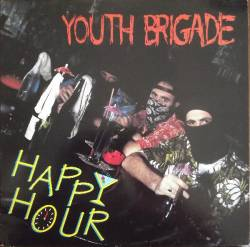 Youth Brigade : Happy Hour